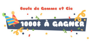 Certificat cadeau Boule de Gomme et Cie de 1000$