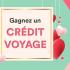 Crédit-voyage de 1000 $ ou 2000 $