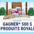 10 prix de 500$ de produits ROYALE