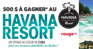 Gagnez 500 $ au Camping Havana Resort