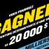 Voyage au choix du gagnant (20'000$)