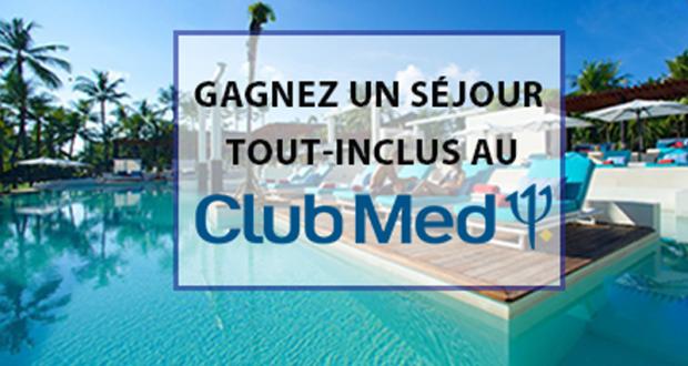 Gagnez un Séjour tout compris pour 2 dans l'un des Villages Club Med