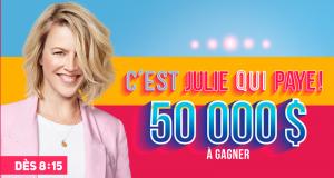 Julie a de nouveau 50 000$ à distribuer