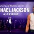 Voyage à Las Vegas pour l'expérience ultime Michael Jackson