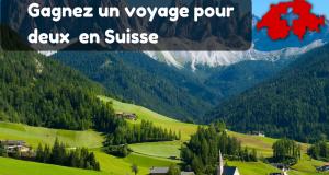 Gagnez un voyage pour deux en Suisse ( Valeur de 7000$ )