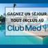 Séjour de 7 nuits tout compris pour 2 au Club Med