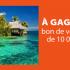 Gagnez un Bon de voyage de 10 000 $ et des prix mensuels