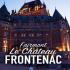 Un séjour d'une fin de semaine au Château Frontenac