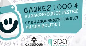 1 000 $ au Carrefour de l'Estrie + Abonnement annuel au Spa Bolton