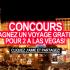 Gagnez un Voyage à Las Vegas pour 2 personnes (5500 $)