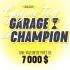 Gagne ton garage de champion (Valeur de 7 000$)