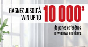 Gagnez 10 000 $ en portes et fenêtres pour votre maison