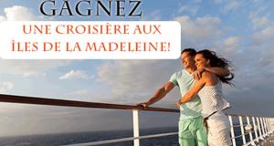 Gagnez une Croisière d'une semaine aux Îles de la Madeleine