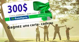 Une CARTE CADEAU FAMILIPRIX d'une valeur de 300$