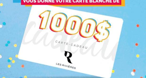 Carte blanche de 1000$ au centre Les Rivières