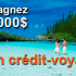 Gagnez Un crédit-voyage de 8000 $