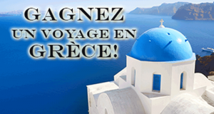 Gagnez un Voyage pour deux en Grèce (Valeur de 6000$)