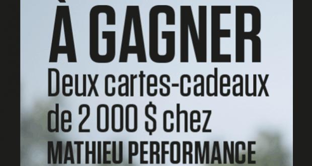 2 Cartes cadeaux Mathieu Performance (2000$ chacune)