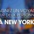 Gagnez un Voyage de 3 jours pour deux à New York