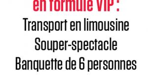 Un Forfait VIP pour 6 personnes (Valeur de 1000 $)