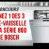 Gagnez 3 lave-vaisselle Bosch en acier inoxydable (2849 $ chacun)