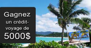 Gagnez 5000$ en crédit voyage