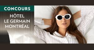 Gagnez un Séjour prestigieux à l'Hôtel Le Germain Montréal (3000$)