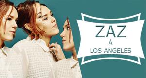 Gagnez un voyage à Los Angeles pour voir Zaz