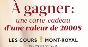 Carte-cadeau magasinage de 2000$ aux Cours Mont-Royal