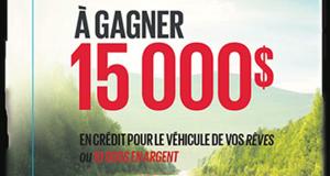 Gagnez 15 000 $ en crédit pour une nouvelle auto ou 10 000 $ en Argent
