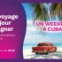 Gagnez 50 places pour un Weekend à Cuba