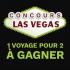 Gagnez un voyage pour deux à Las Vegas (Valeur de 3000$)