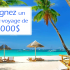 Gagnez un Bon de voyage de 5000$ - 3000$ ou 2000$