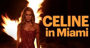 Gagnez un Voyage à Miami et rencontre avec Céline Dion + spectacle