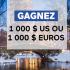Gagnez 1 000 $ US ou 1 000 EUROS pour votre voyage