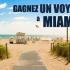 Gagnez des voyages à Miami Gardens en Floride (10000 $ chacun)