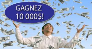 Gagnez 1 des 10 lots de 10 000 $ en argent
