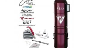 Un aspirateur central Cyclo Vac QUARTZ EXCLUSIVE (Valeur de 929$)