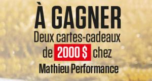 2 Cartes cadeaux Mathieu Performance de 2000$ chacune