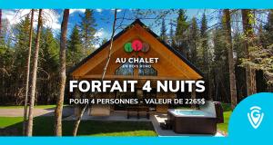 Gagnez un séjour de 4 nuits pour 4 personnes Au Chalet en Bois Rond
