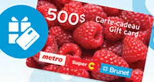 Gagnez des cartes cadeaux Metro – Super C et Brunet de 500 $