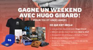 Gagnez un Weekend avec Hugo Girard (Valeur de 4380 $)