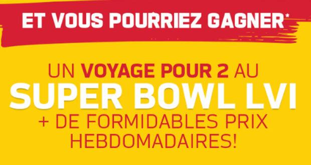 Gagnez un voyage pour 2 au Super Bowl LVI (Valeur de 10 000 $)