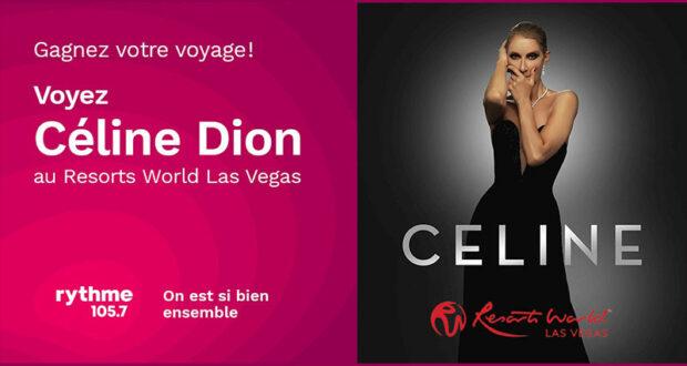 Gagnez un voyage pour deux à Las Vegas pour voir Céline Dion